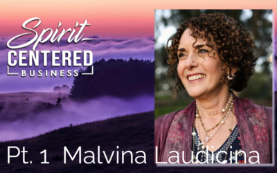 33: Pt. 1 Your Birthright and Your Business – Malvina Laudicina
