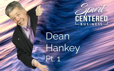 35: Pt. 1 The Magic of Serving First – Dean Hankey