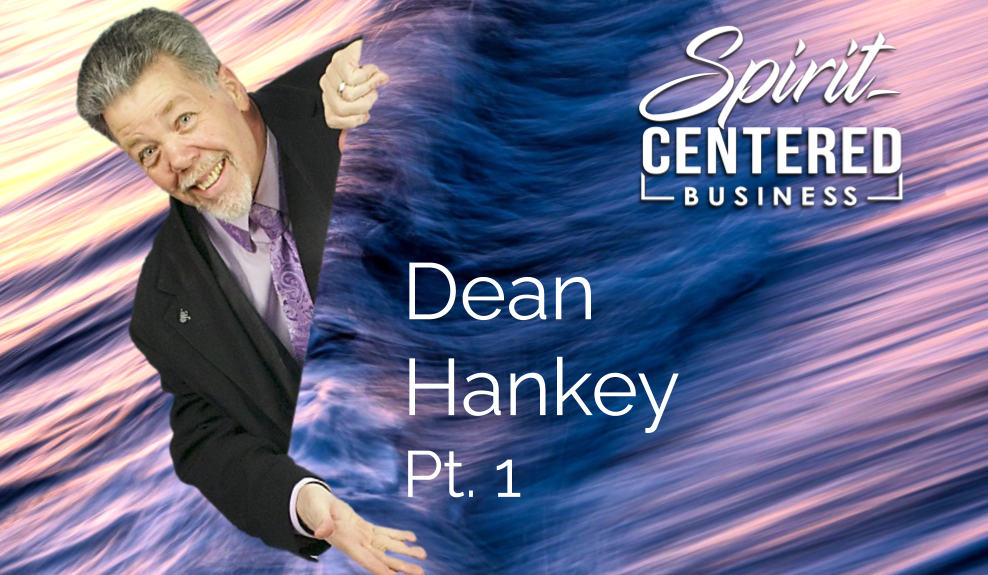 35: Pt. 1 The Magic of Serving First – Dean Hankey