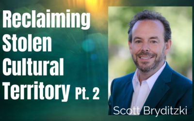 44: Pt. 2 Reclaiming Stolen Cultural Territory – Scott Bryditzki