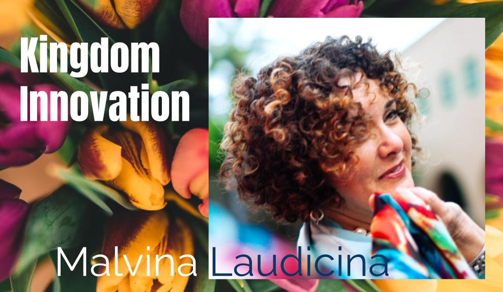 61: Kingdom Innovation – Malvina Laudicina