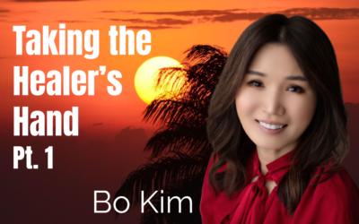 64: Pt. 1 Taking the Healer's Hand – Bo Kim