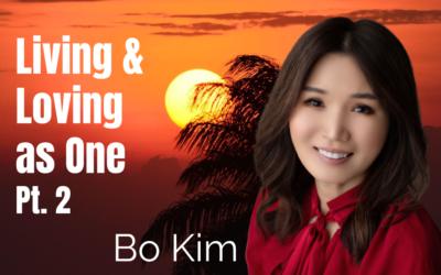 65: Pt. 2 Living & Loving as One – Bo Kim