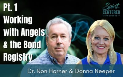 74:  Pt. 1 Working with Angels & the Bond Registry – Dr. Ron Horner & Donna Neeper