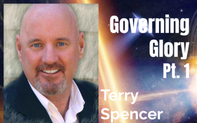 78: Pt 1 Governing Glory – Terry Spencer