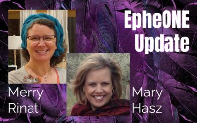 80: EpheONE update – Merry Rinat and Mary Hasz