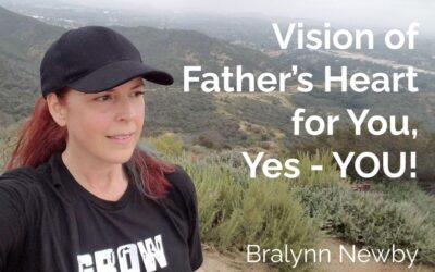 81: Vision of Father's Heart for You – Yes, YOU!
